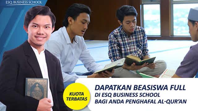 Beasiswa Tahfidzul Qur'an dan Beasiswa Generasi Emas – S1 ESQ Business School 2020/2021